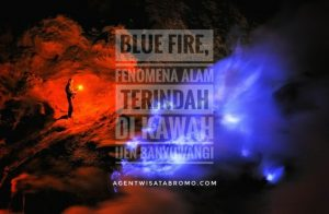 Blue Fire, Fenomena Alam Terindah Di Kawah Ijen Banyuwangi