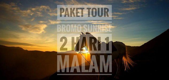 Paket Tour Bromo Sunrise 2 Hari 1 Malam